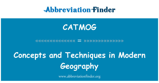 CATMOG: Concepts and Techniques in Modern Geography