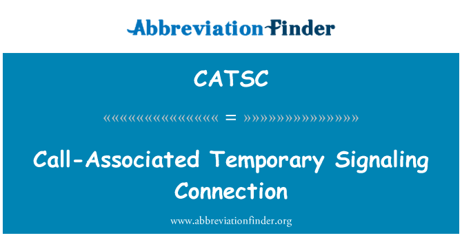 CATSC: Call-Associated Temporary Signaling Connection