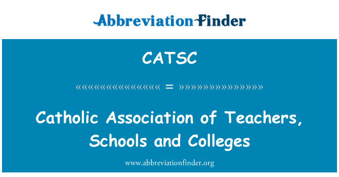 CATSC: Catholic Association of Teachers, Schools and Colleges