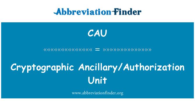 CAU: Cryptographic Ancillary/Authorization Unit
