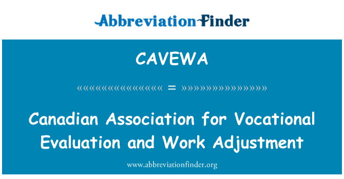 CAVEWA: Canadian Association for Vocational Evaluation and Work Adjustment