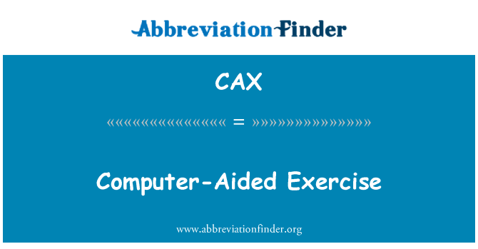 CAX: Computer-Aided Exercise