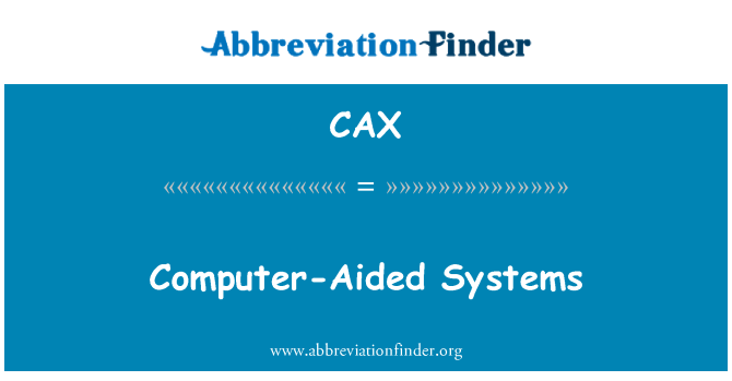 CAX: Computer-Aided Systems