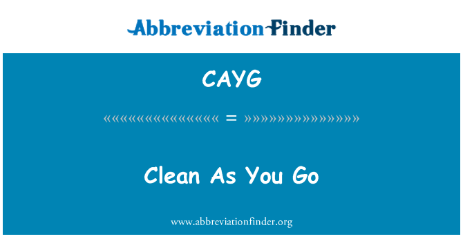 CAYG: Clean As You Go
