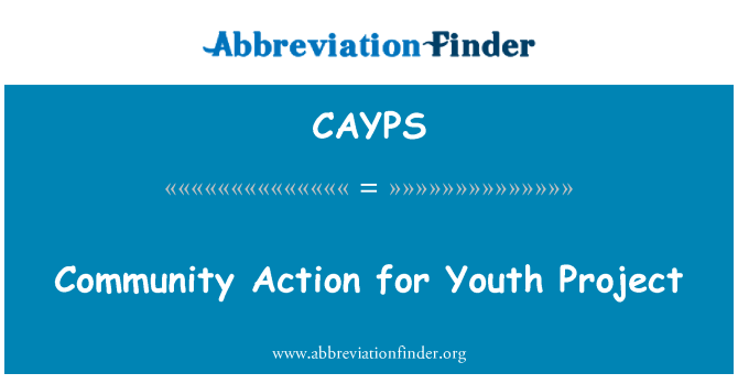 CAYPS: Community Action for Youth Project