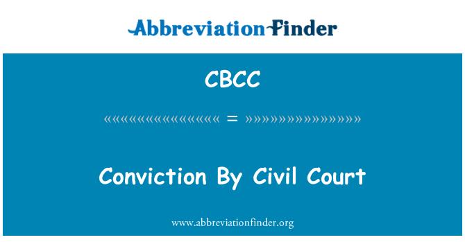 CBCC: Conviction By Civil Court