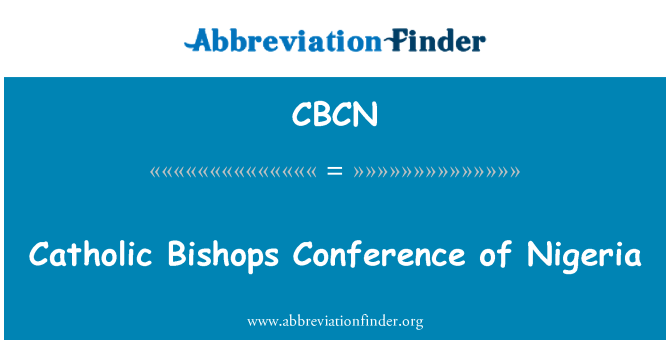 CBCN: Catholic Bishops Conference of Nigeria