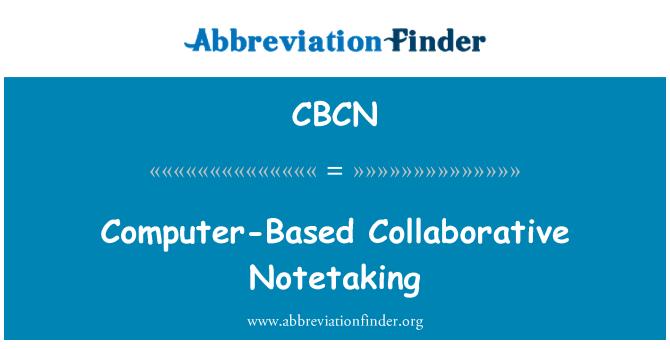 CBCN: Computer-Based Collaborative Notetaking