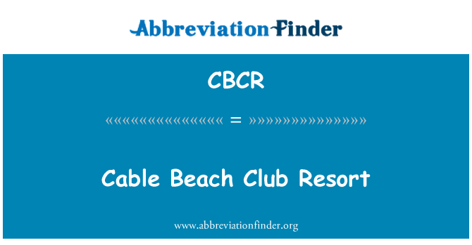 CBCR: Cable Beach Club Resort