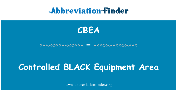 CBEA: Controlled BLACK Equipment Area