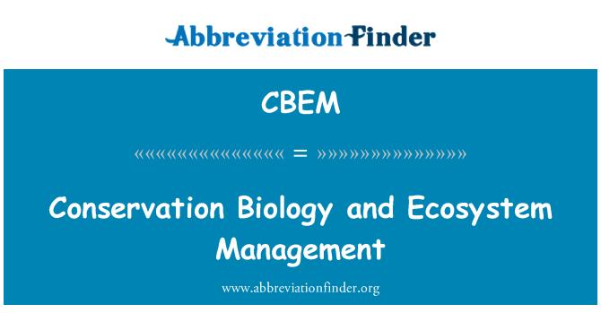 CBEM: Conservation Biology and Ecosystem Management