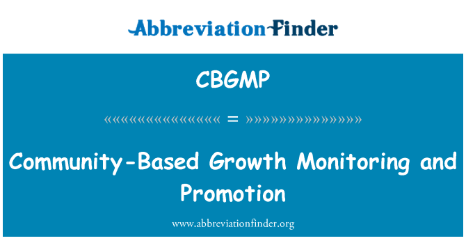 CBGMP: Community-Based Growth Monitoring and Promotion