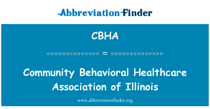 CBHA: Community Behavioral Healthcare Association of Illinois