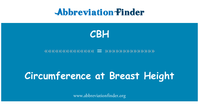 CBH: Circumference at Breast Height
