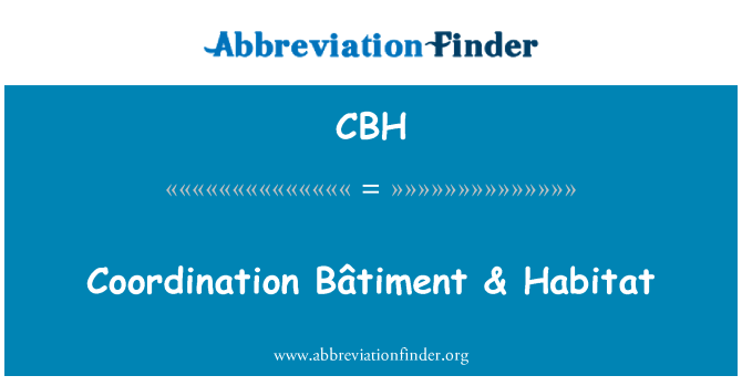 CBH: Coordinación Bâtiment & Habitat