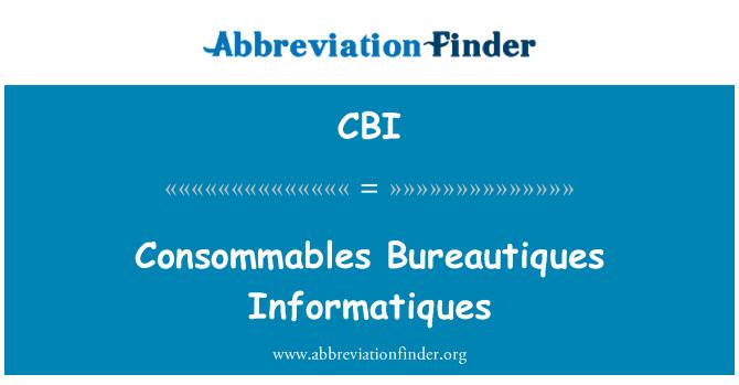 CBI: Consommables Bureautiques Informatiques