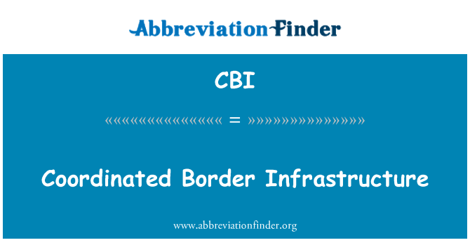 CBI: Infraestructura fronteriza coordinada