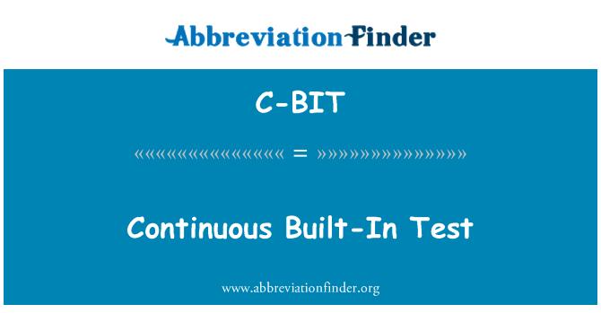 C-BIT: Continuous Built-In Test