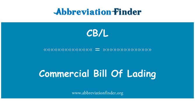 CB/L: Commercial Bill Of Lading