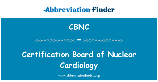 CBNC: Certification Board of Nuclear Cardiology