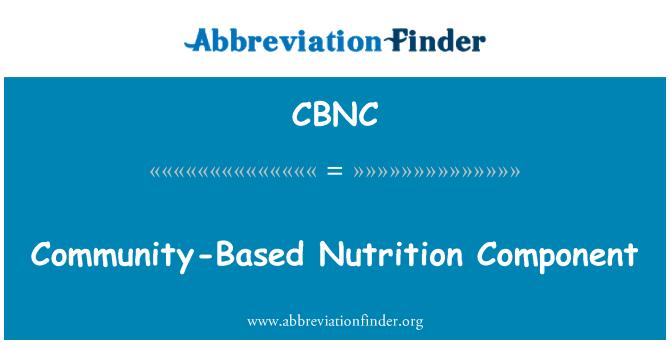 CBNC: Community-Based Nutrition Component