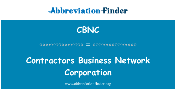 CBNC: Contractors Business Network Corporation