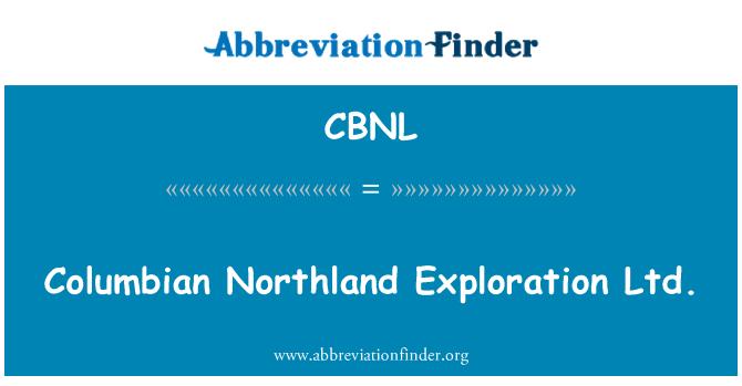CBNL: Columbian Northland Exploration Ltd.