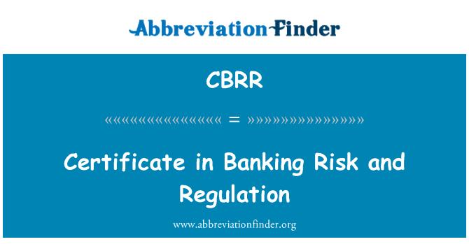 CBRR: Certificado en riesgo y regulación de la banca