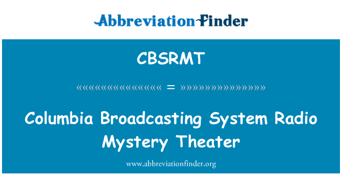 CBSRMT: Columbia Broadcasting System Radio Mystery Theater