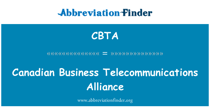 CBTA: Canadian Business Telecommunications Alliance