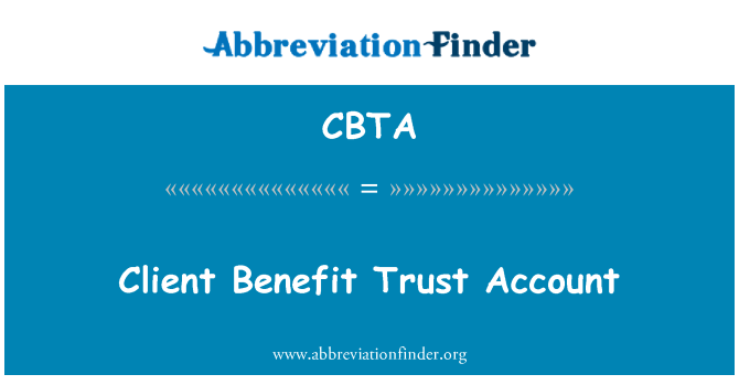 CBTA: Client Benefit Trust Account