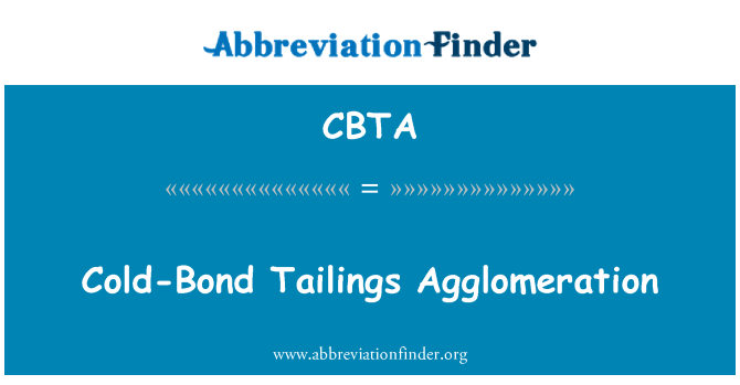 CBTA: Cold-Bond Tailings Agglomeration