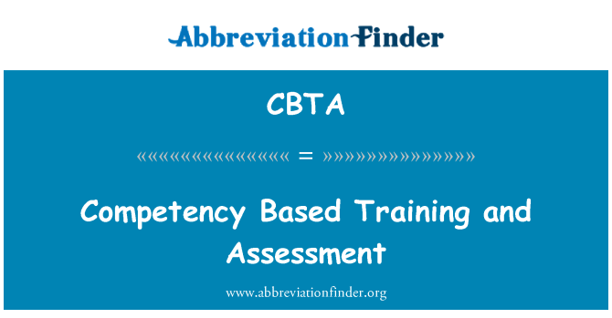 CBTA: Competency Based Training and Assessment