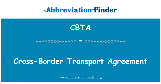CBTA: Cross-Border Transport Agreement