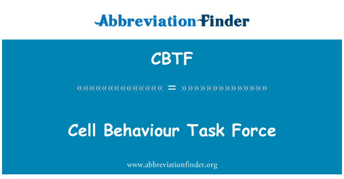 CBTF: Cell Behaviour Task Force