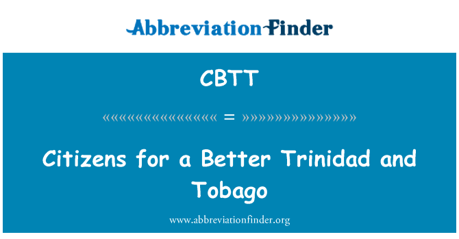CBTT: Citizens for a Better Trinidad and Tobago