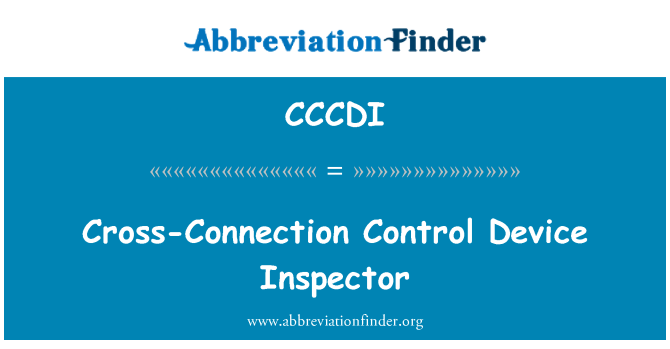 CCCDI: Cross-Connection Control Device Inspector