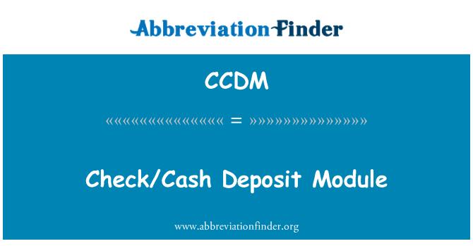 CCDM: Semak/Tunai Deposit modul