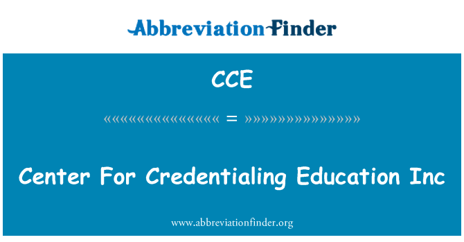 CCE: Center For Credentialing Inc pendidikan