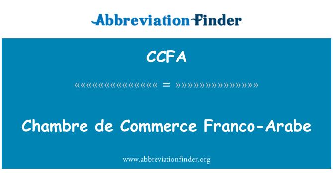 Ccfa definitie chambre de commerce franco arabe afkorting finder - Chambre de commerce franco arabe ...