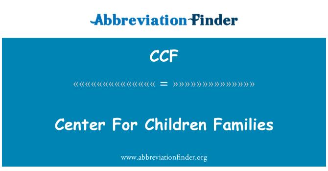 CCF: Pusat untuk keluarga kanak-kanak