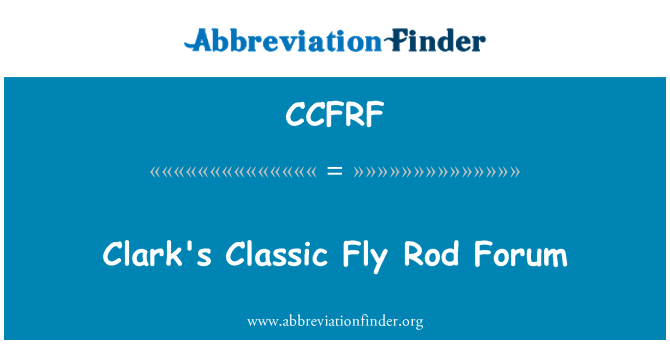 CCFRF: Clark's Classic Fly Rod Forum