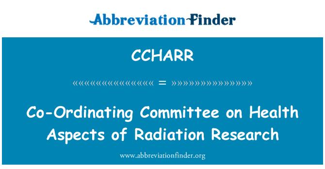 CCHARR: 健康方面的辐射研究统筹委员会