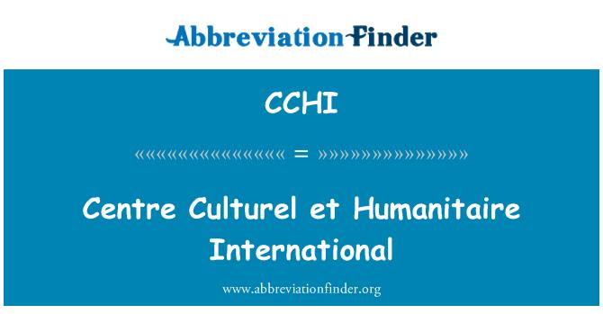 CCHI: Centre Culturel et International Humanitaire
