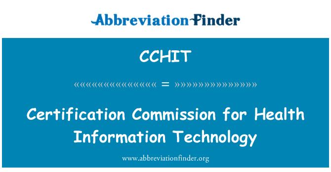 CCHIT: 医疗信息技术认证委员会