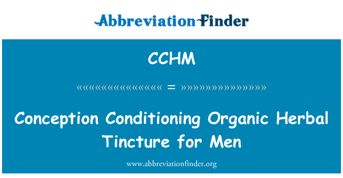 CCHM: Conception Conditioning Organic Herbal Tincture for Men