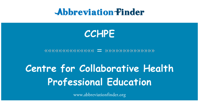 CCHPE: Centre for Collaborative Health Professional Education