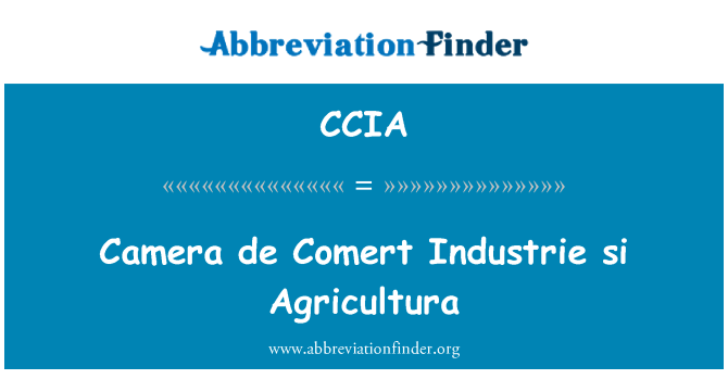 CCIA: Camera de Comert Industrie si Agricultura
