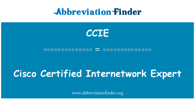 CCIE: Cisco sertifitseeritud Internetwork ekspert