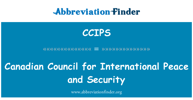 CCIPS: Canadian Council for International Peace and Security